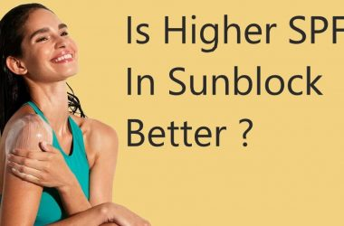 is higher spf in sunblock better