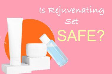 Is Facial Rejuvenating Set Safe
